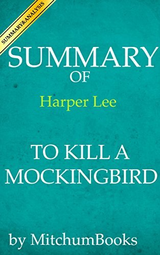 Summary of To Kill A Mockingbird by Harper Lee
