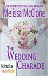 The Wedding Charade by Melissa McClone