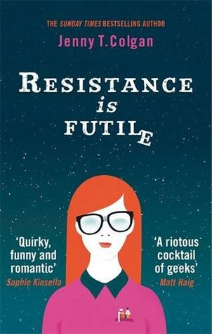 Resistance is Futile by Jenny T. Colgan