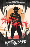 The Devil's Mouth (Alex Rains, Vampire Hunter, #1)