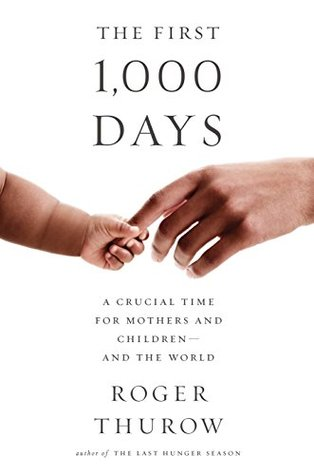 The First 1,000 Days: A Crucial Time for Mothers and Children—And the World