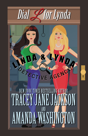 Dial L for Lynda (Linda & Lynda Detective Agency, #1)