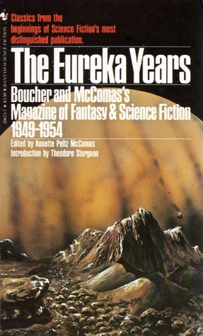 The Eureka Years Boucher and McComas s Magazine of Fantasy Science Fiction