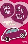 Suis-moi, je te fuis ! by Louise Manet