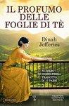Il profumo delle foglie di tè by Dinah Jefferies