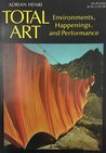 Total Art: Environments, Happenings, and Performance