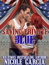 Saving Private Blue by Nicole Garcia