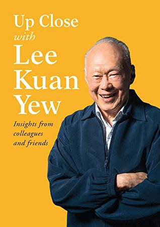 Up Close With Lee Kuan Yew: Insights from colleagues & friends