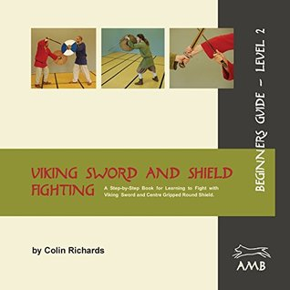 Viking Sword and Shield Fighting Beginners Guide Level 2