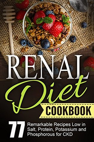 Renal diet coobook chronic kidney disease 77 remarkable recipes 30109056 forumfinder Image collections