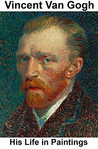 Vincent Van Gogh: His Life in Paintings