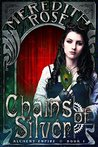 Chains of Silver (Alchemy Empire, #1)