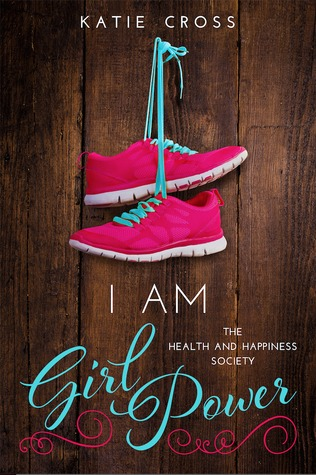I Am Girl Power (The Health and Happiness Society, #2)
