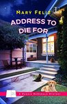 Address to Die For by Mary Feliz