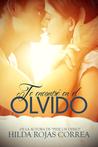 Te encontré en el olvido by Hilda Rojas Correa