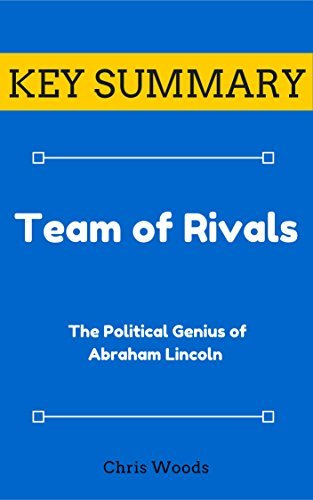 [KEY SUMMARY] Team of Rivals: The Political Genius of Abraham Lincoln (Top Rated 30-min Series)