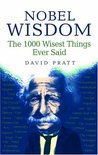 Nobel Wisdom: The 1000 Wisest Things Ever Said