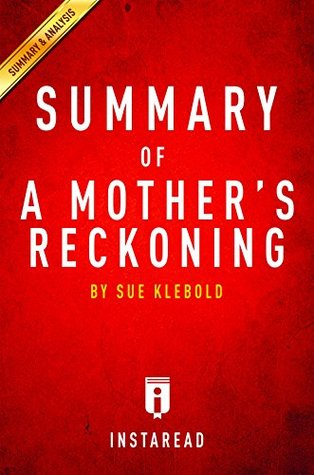 Summary of A Mother's Reckoning: by Sue Klebold | Includes Analysis