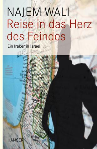 Reise in das Herz des Feindes. Ein Iraker in Israel
