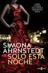 Solo esta noche by Simona Ahrnstedt