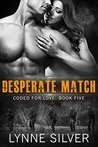 Desperate Match (Coded for Love, #5)