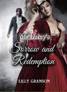 Mr Darcy's Sorrow and Redemption: An Historical Romance (Heirloom Romances Book 2)