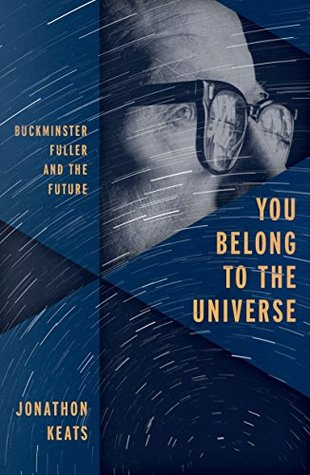 Buckminster Fuller and the Future - Jonathon Keats