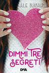 Dimmi tre segreti by Julie Buxbaum