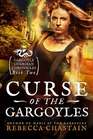 Curse of the Gargoyles by Rebecca Chastain