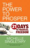 The Power to Prosper: 21 Days to Financial Freedom