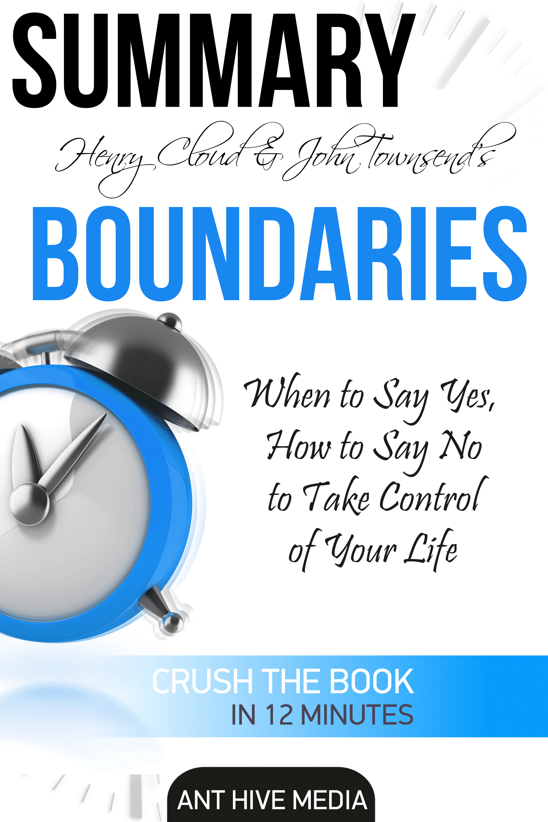 Henry Cloud  John Townsend's Boundaries When to Say Yes, How to Say No to Take Control of Your Life Summary