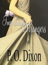 Impertinent Strangers by P.O. Dixon