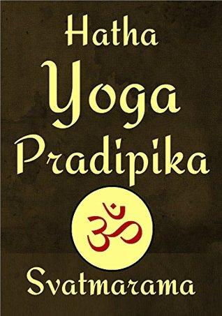 Hatha Yoga Pradipika of Svatmarama