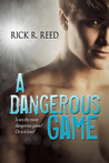 A Dangerous Game by Rick R. Reed