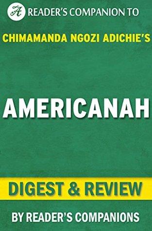 Americanah: By Chimamanda Ngozi Adichie | Digest & Review
