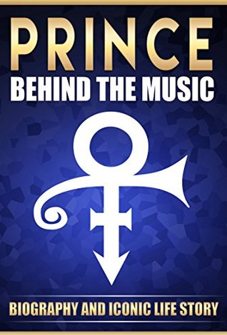 Prince: Behind the Music Biography And Iconic Life Story of Purple Rain Prince