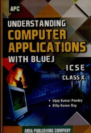 APC Understanding Computer Applications with BlueJ ICSE Class 10