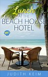 Lunch at The Beach House Hotel (Beach House Hotel #2)