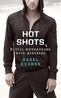 Hot Shots: Erotic Adventures with Athletes