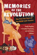 Memories of the Revolution: The First Ten Years of the WOW Café Theater