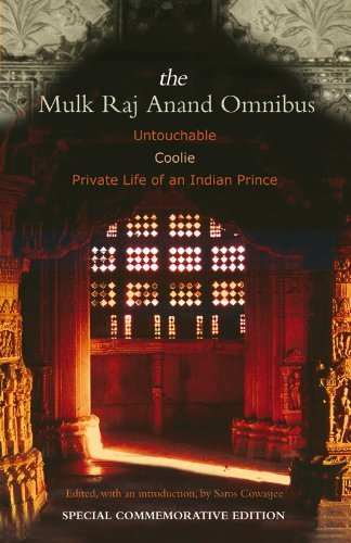"""Mulk Raj Anand Omnibus: """"Untouchable"""", """"Coolie"""", """"Private Life of an Indian Prince"""""""