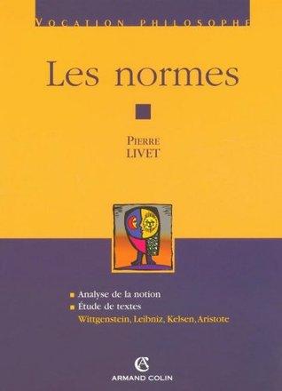 Les normes : Wittgenstein, Leibniz, Kelsen, Aristote