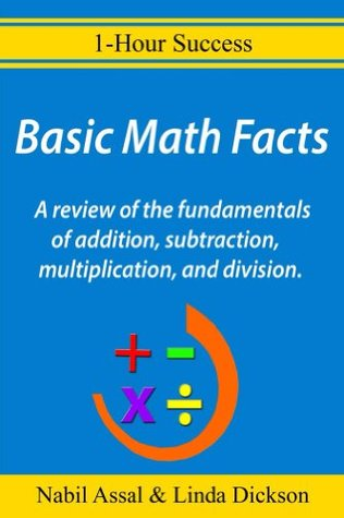 Basic Math Facts: A review of the fundamentals of addition, subtraction, multiplication, and division. (1-Hour Success)