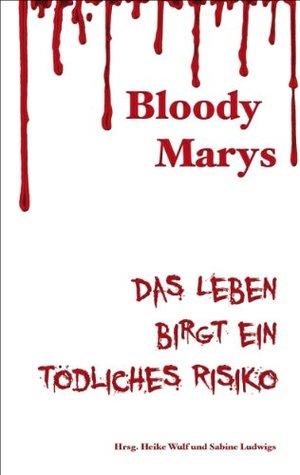 Bloody Marys: Das Leben birgt ein tödliches Risiko
