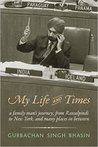 My Life and Times by Gurbachan Singh Bhasin