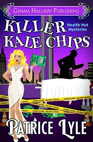 Killer Kale Chips (Health Nut Mysteries Book 3)