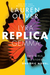 Replica (Replica, #1) by Lauren Oliver