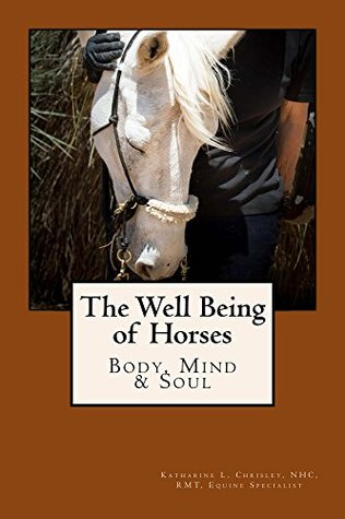 The Well Being of Horses: Body, Mind and Soul
