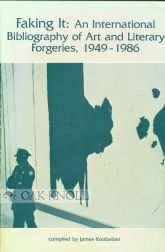 Faking It: An International Bibliography Of Art And Literary Forgeries, 1949 1986