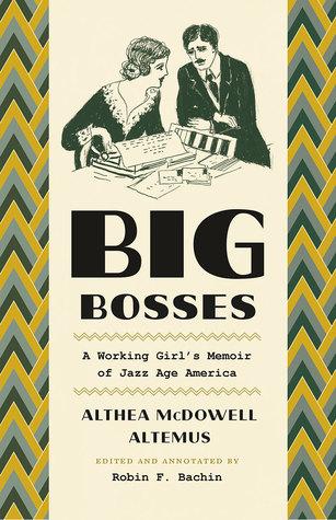 Big Bosses: A Working Girl's Memoir of Jazz Age America